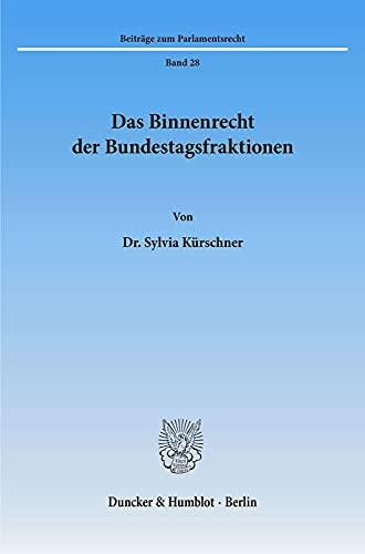 9783428081264: Das Binnenrecht der Bundestagsfraktionen (Beiträge zum Parlamentsrecht)