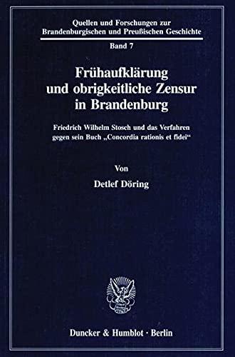 9783428082681: Frühaufklärung und obrigkeitliche Zensur in Brandenburg: Friedrich Wilhelm Stosch und das Verfahren gegen sein Buch