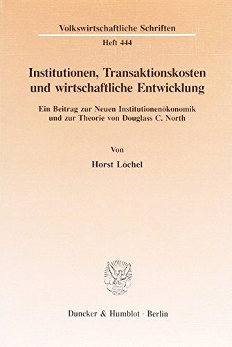 9783428082742: Institutionen, Transaktionskosten und wirtschaftliche Entwicklung: Ein Beitrag zur Neuen Institutionenökonomik und zur Theorie von Douglas C. North