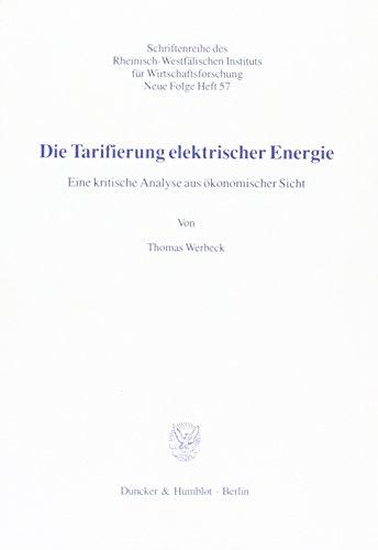 9783428082919: Die Tarifierung elektrischer Energie. Eine kritische Analyse aus ökonomischer Sicht. Tab., Abb.; 212 S. (Schriftenreihe des Rheinisch-Westfälischen Instituts für Wirtschaftsforschung Essen. Neue Folge; RWI 57)