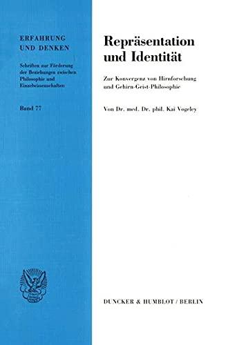 9783428082940: Reprasentation und Identitat: Zur Konvergenz von Hirnforschung und Gehirn-Geist-Philosophie (Erfahrung und Denken) (German Edition)