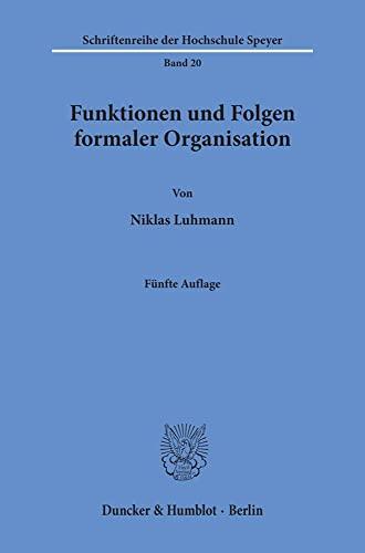 9783428083411: Funktionen und Folgen formaler Organisation. Mit einem Epilog 1994.