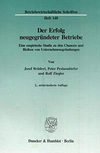 9783428083534: Der Erfolg neugegründeter Betriebe: Eine empirische Studie zu den Chancen und Risiken von Unternehmensgründungen (Betriebswirtschaftliche Schriften) (German Edition)