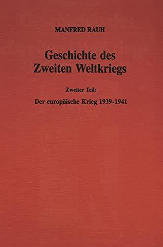 9783428083978: Geschichte des Zweiten Weltkriegs, in 3 Bdn., Bd.2, Der europäische Krieg 1939-1941