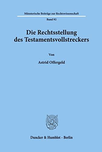 Die Rechtsstellung des Testamentvollstreckers: Astrid Offergeld