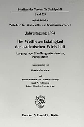 9783428084135: Die Wettbewerbsfähigkeit der ostdeutschen Wirtschaft: Ausgangslage, Handlungserfordernisse, Perspektiven : Jahrestagung des Vereins für ... und Sozialwissenschaften) (German Edition)