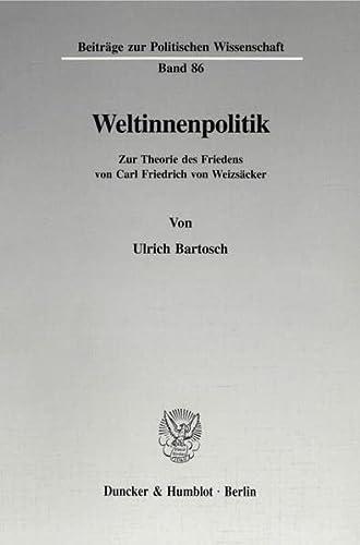 Weltinnenpolitik: Zur Theorie des Friedens von Carl Friedrich von Weizsacker (Beitrage zur ...