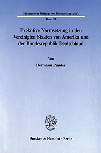Exekutive Normsetzung in den Vereinigten Staaten von Amerika und der Bundesrepublik Deutschland (...