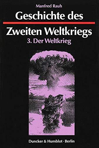 Geschichte des Zweiten Weltkriegs 3: Manfred Rauh