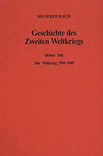 9783428085002: Geschichte des Zweiten Weltkriegs, in 3 Bdn., Bd.3, Der Weltkrieg