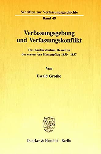 Verfassungsgebung und Verfassungskonflikt: Ewald Grothe