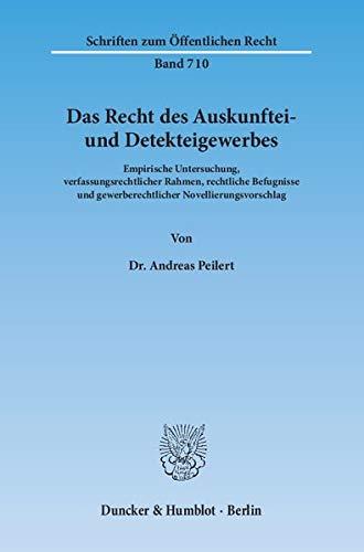 Das Recht des Auskunftei- und Detekteigewerbes: Andreas Peilert