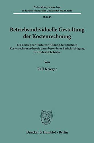 Betriebsindividuelle Gestaltung der Kostenrechnung.: Krieger, Ralf: