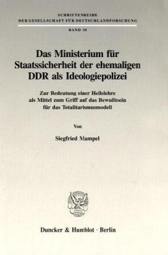 Das Ministerium für Staatssicherheit der ehemaligen DDR als Ideologiepolizei: Siegfried Mampel