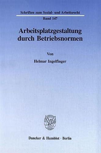 Arbeitsplatzgestaltung durch Betriebsnormen.: Helmar Ingelfinger