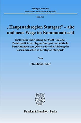 """Hauptstadtregion Stuttgart"""" - alte und neue Wege im Kommunalrecht: Historische Entwicklung der ..."""