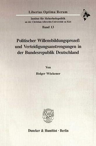 Politischer Willensbildungsprozeß und Verteidigungsanstrengungen in der Bundesrepublik ...