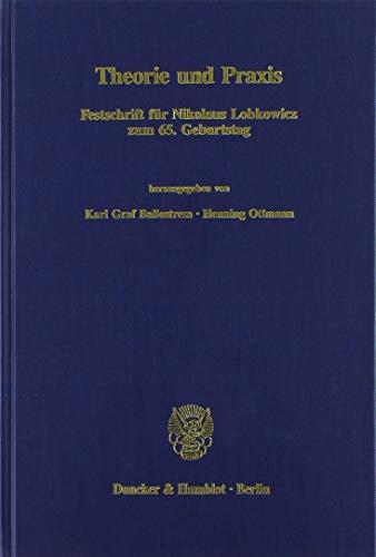 9783428087068: Theorie und Praxis: Festschrift für Nikolaus Lobkowicz zum 65. Geburtstag (Beiträge zur politischen Wissenschaft)