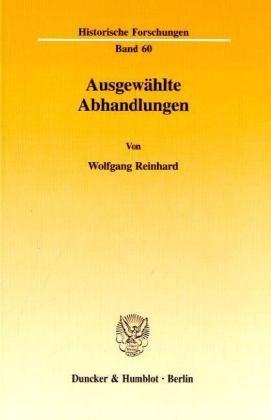 Ausgewählte Abhandlungen: Wolfgang Reinhard