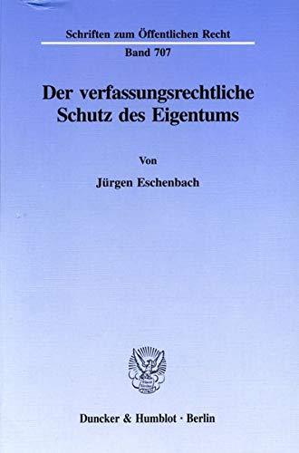 9783428088287: Der verfassungsrechtliche Schutz des Eigentums
