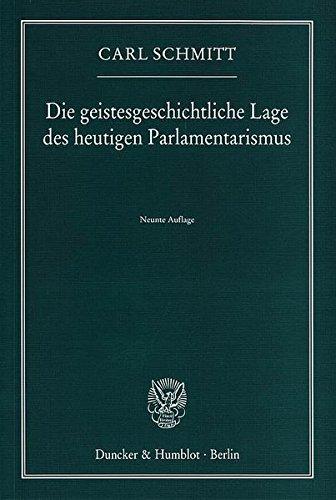 9783428088393: Die geistesgeschichtliche Lage des heutigen Parlamentarismus