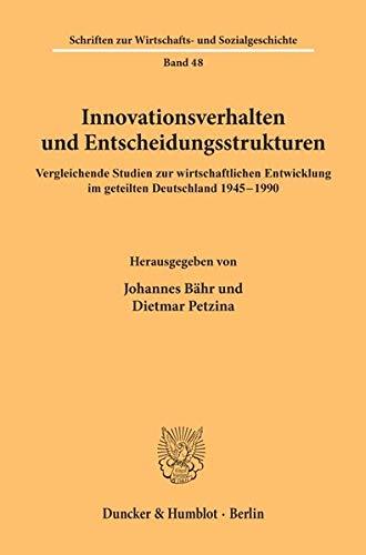 Innovationsverhalten und Entscheidungsstrukturen: Johannes B�hr