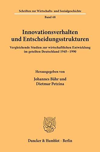 Innovationsverhalten und Entscheidungsstrukturen: Johannes Bähr