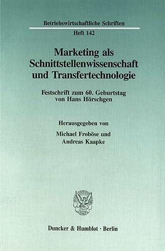 Marketing als Schnittstellenwissenschaft und Transfertechnologie.: Michael Froböse