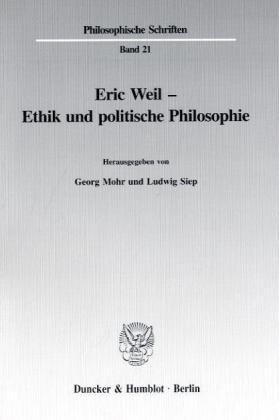 Eric Weil. Ethik und politische Philosophie: Eric Weil