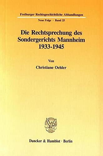Die Rechtsprechung des Sondergerichts Mannheim 1933-1945.: Christiane Oehler