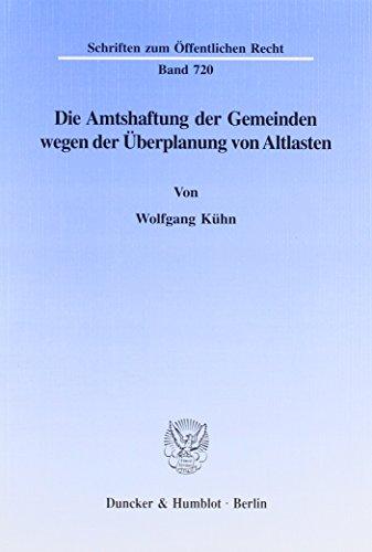 Die Amtshaftung der Gemeinden wegen der Überplanung von Altlasten: Wolfgang Kühn