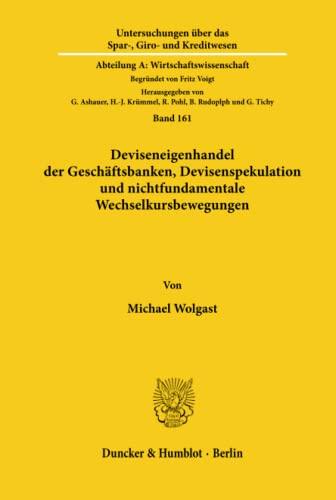 9783428089307: Deviseneigenhandel der Gesch�ftsbanken, Devisenspekulation und nichtfundamentale Wechselkursbewegungen.