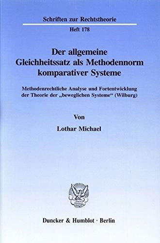 Der allgemeine Gleichheitssatz als Methodennorm komparativer Systeme: Lothar Michael