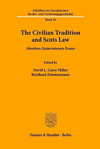 9783428090112: The civilian tradition and Scots law: Aberdeen quincentenary essays (Schriften zur europäischen Rechts-und Verfassungsgeschichte)