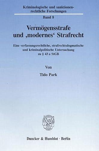 Vermögensstrafe und 'modernes' Strafrecht: Tido Park