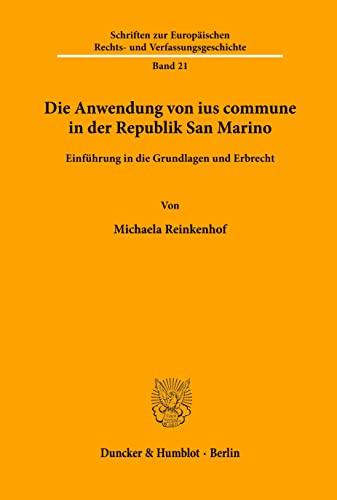 Die Anwendung von ius commune in der Republik San Marino: Michaela Reinkenhof