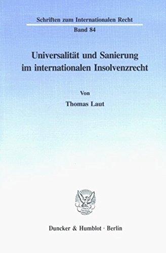 Universalität und Sanierung im internationalen Insolvenzrecht: Thomas Laut