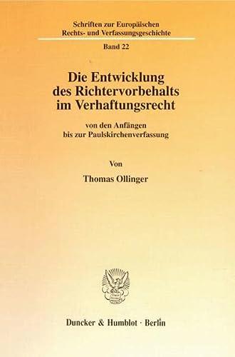 Die Entwicklung des Richtervorbehalts im Verhaftungsrecht: Thomas Ollinger