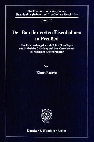 Der Bau der ersten Eisenbahn in Preussen: Klaus Bracht