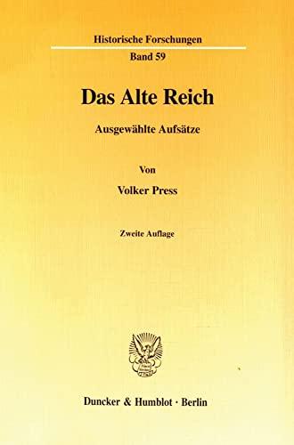 9783428091386: Das Alte Reich: Ausgewählte Aufsätze (Historische Forschungen)