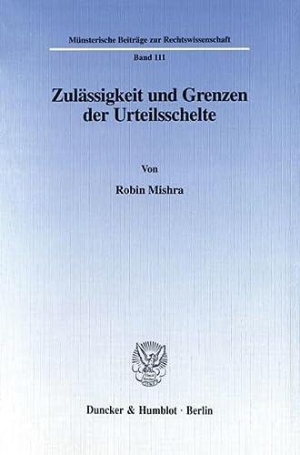 9783428091522: Zulässigkeit und Grenzen der Urteilsschelte. 322 S. (Münsterische Beiträge zur Rechtswissenschaft; MBR 111)