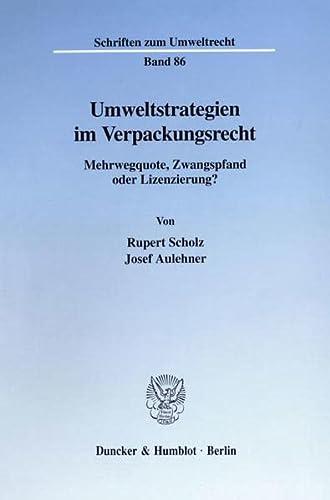 Umweltstrategien im Verpackungsrecht.: Rupert Scholz