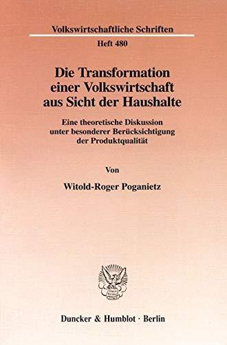 Die Transformation einer Volkswirtschaft aus Sicht der Haushalte.: Witold-Roger Poganietz