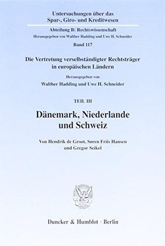 Dänemark, Niederlande und Schweiz.: Die Vertretung verselbständigter Rechtsträger in europäischen ...