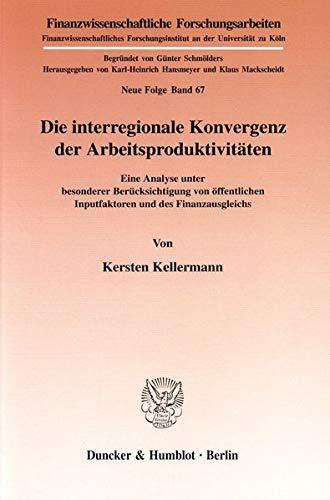 Die interregionale Konvergenz der Arbeitsproduktivitäten.: Kersten Kellermann