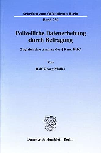 Polizeiliche Datenerhebung durch Befragung: Rolf G Müller