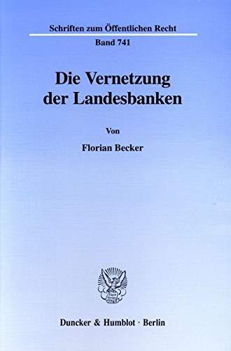 Die Vernetzung der Landesbanken: Florian Becker