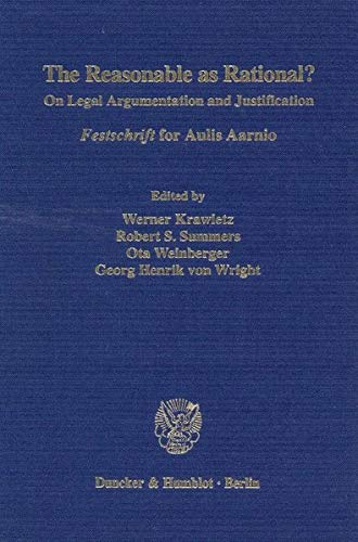 9783428092659: The Reasonable as Rational?: On Legal Argumentation and Justification. Festschrift for Aulis Aarnio