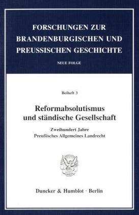 Reformabsolutismus und ständische Gesellschaft: G�nter Birtsch