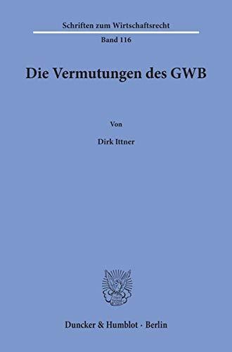 Die Vermutungen des GWB: Dirk Ittner